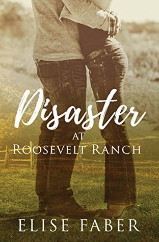 Disaster at Roosevelt Ranch(Roosevelt Ranch 1)