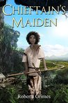 Chieftain's Maiden by Roberta Grimes