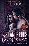 Dangerous Embrace (Embrace Series Book 1)