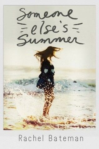 Someone Else's Summer by Rachel Bateman