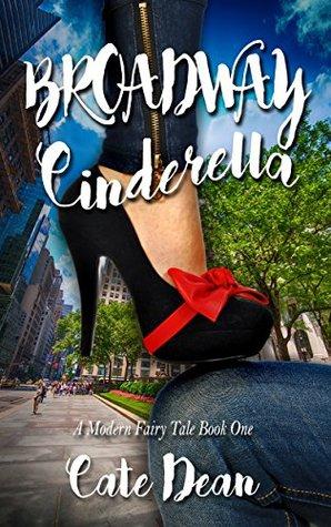 Broadway Cinderella (Modern Fairy Tales Book 1)