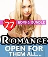 Open for Them All Romance: 77 Books Special Bundle: Hot Girl Lonely Wife Immoral Love Stories...