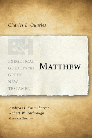 Matthew por Charles L. Quarles, Andreas J. Kostenberger, Robert W. Yarbrough