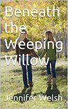 Beneath the Weeping Willow