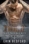 Thief (Fairy Tale Bad Boys #3)