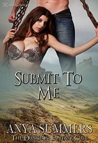 Submit to Me (The Dungeon Fantasy Club, #7)