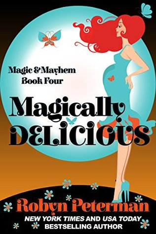 Magically Delicious (Magic and Mayhem, #4)