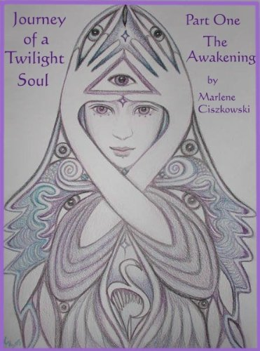 Journey of a Twilight Soul: Part One - The Awakening