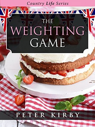 The Weighting Game (Country Life Book 1)