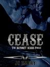 Cease (Bayonet Scars, #7)