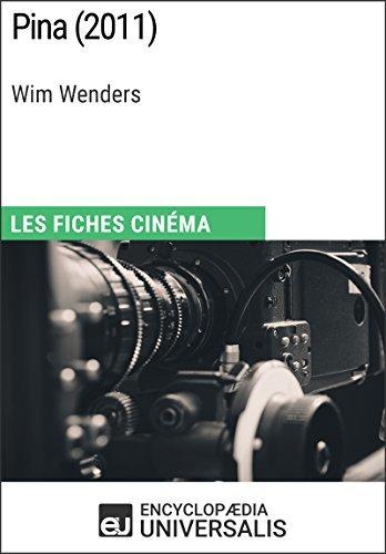 Pina de Wim Wenders: Les Fiches Cinéma d'Universalis