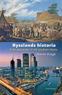 Rysslands historia - Från Alexander II till Vladimir Putin