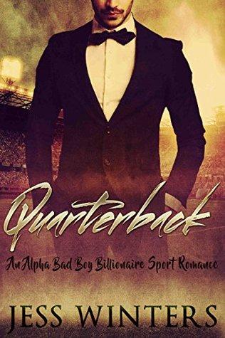 ROMANCE: Quarterback (An Alpha Billionaire Bad Boy Romance) (Contemporary New Adult Sport Romance)