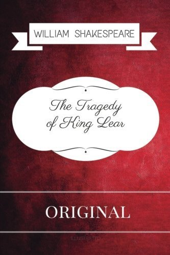 The Tragedy Of King Lear: Premium Edition - Illustrated