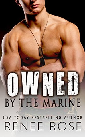 Owned by the Marine by Renee Rose