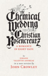 The Chemical Wedding by Christian Rosencreutz: A Romance in Eight Days by Johann Valentin Andreae