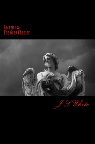 The Gray Chapter (Lacrymosa, #1)