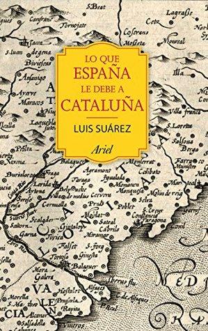 Lo que España le debe a Cataluña: (732 - 1516)