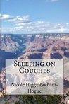 Sleeping on Couches by Nicole Higginbotham