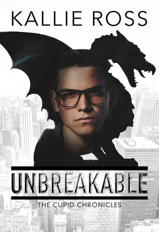 Unbreakable (The Cupid Chronicles #1)