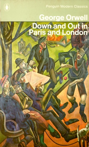 comparing down and out in paris and london George orwell and down and out in paris and london the first twenty-four are set in paris, the remainder in london it was first published in england on 9th january 1933 by victor gollancz, and in new york on june 30th by harper & brothers.