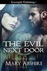 The Evil Next Door by Mary Abshire