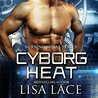 Cyborg Heat (Burning Metal, #1)