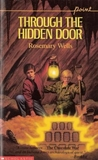 Through the Hidden Door by Rosemary Wells