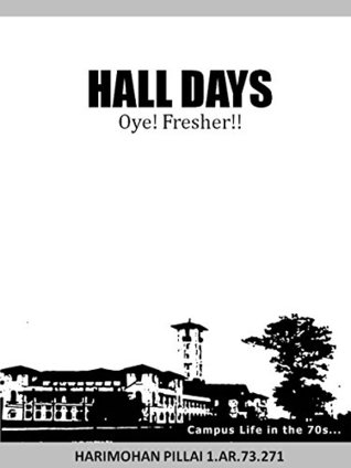 Hall Days: Oye Fresher!