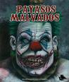 Payasos Malvados by Juanma Nova García
