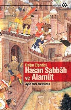 Dagin Efendisi Hasan Sabbah ve Alamut