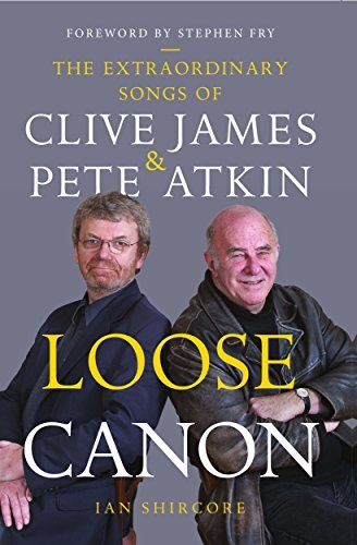 Loose Canon: The Extraordinary Songs of Clive James and Pete Atkin