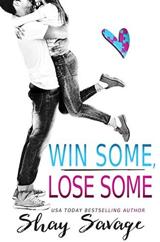 Ebook Win Some, Lose Some by Shay Savage DOC!