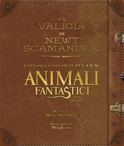 La valigia di Newt Scamander: Esplora i segreti del film Animali fantastici e dove trovarli