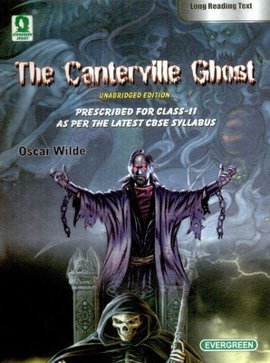 The Cantervill Ghost (Unabridged Edition) Prescribed for Class-11 as per the Latest CBSE Syllabus