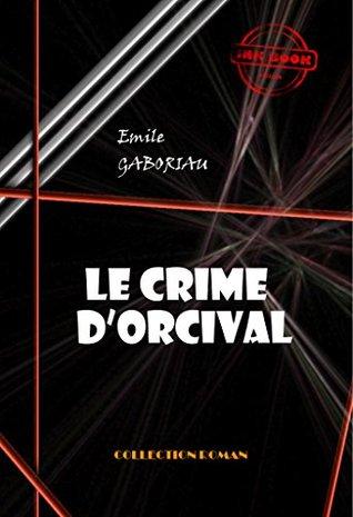Le crime d'Orcival: édition intégrale