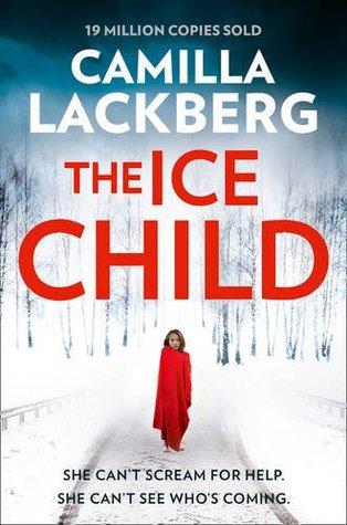 The Ice Child (Patrik Hedstrom and Erica Falck, #9) (Patrik Hedstrom, #9)