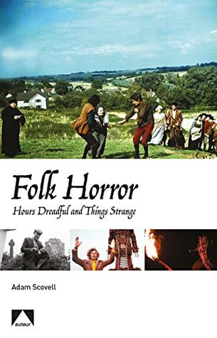 Folk Horror: Hours Dreadful and Things Strange