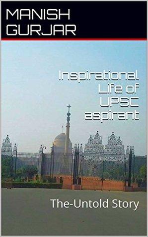Inspirational Life of UPSC aspirant: The-Untold Story