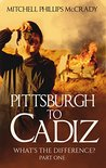 Pittsburgh to Cadiz - What's the Difference? by Mitchell Phillips McCrady