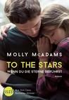 To the Stars - Wenn du die Sterne berührst by Molly McAdams