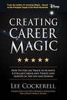 Career Magic: How To Stay On Track To Achieve A Stellar Career: How To Stay On Track To Achieve A Stellar Career And Survive And Thrive The Ups And Downs