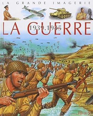 La guerre: 1939-1945