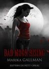 Bad moon rising by Marika Gallman