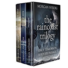 The Raincoast Trilogy: Since Tomorrow, Birds of Passage, Medicine