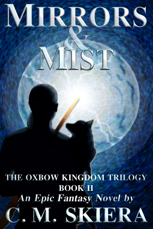 Mirrors & Mist (The Oxbow Kingdom Trilogy #2)