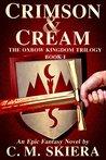 Crimson & Cream (The Oxbow Kingdom Trilogy #1)