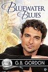 Bluewater Blues by G.B. Gordon