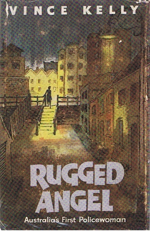 Rugged angel : the amazing career of policewoman Lillian Armfield