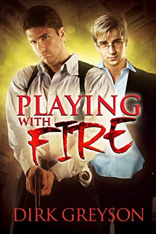 Release Day Review: Playing With Fire by Dirk Greyson